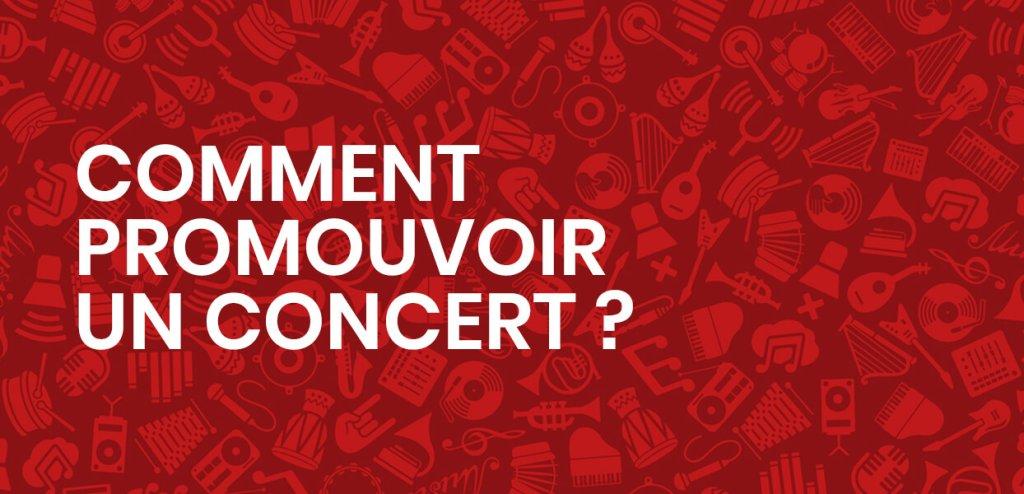 Quelles actions privilégier pour la promotion d'un concert ?